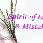 SPIRIT OF ERROR AND MISTAKE – MAKING THE RIGHT CHOICE