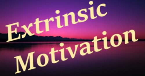 EXTRINSIC MOTIVATION: Example of when I was extrinsically motivated by something