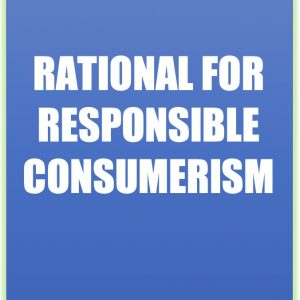 GOOD RATIONALE FOR RESPONSIBLE CONSUMERISM